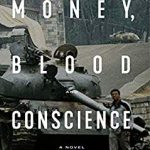 "WHY I WROTE ""MONEY, BLOOD AND CONSCIENCE"""